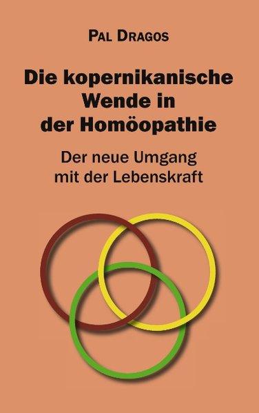 Die kopernikanische Wende in der Homöopathie - ...