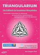 TRIANGULARIUM. Die Heilkraft der kosmischen Triangulation. Gechannelte Lichtsymbole zur Aktivierung der ganzheitlichen Selbstheilung zum Aufstieg der Erde in die fünfte Dimension.