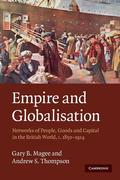 Empire and Globalisation: Networks of People, Goods and Capital in the British World, c. 1850-1914