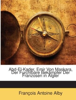 Abd-El-Kader, Emir Von Maskara, Der Furchtbare ...