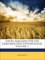 Neues Magazin Für Die Liebhaber Der Entomologie...