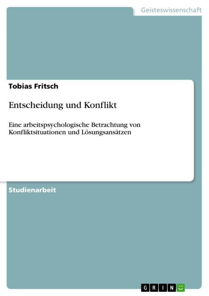 Entscheidung und Konflikt als Buch von Tobias F...