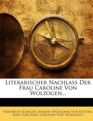 Literarischer Nachlass Der Frau Caroline Von Wo...