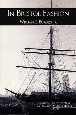 In Bristol Fashion als Buch von William E. , Jr...