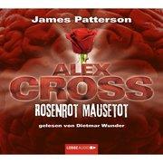 Alex Cross, Folge 6: Rosenrot Mausetot