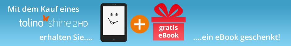 Jetzt tolino shine 2 HD kaufen und ein gratis eBook erhalten!