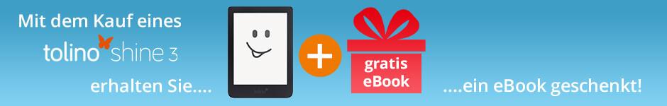 Jetzt tolino shine 3 kaufen und ein gratis eBook erhalten!