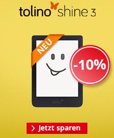 Sparen Sie jetzt 10% auf den tolino shine 3