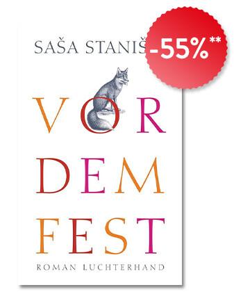 Sasa Stanisic: Vor dem Fest