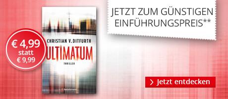 Zum Einführungspreis bei Hugendubel: Ultimatum von Christian v. Ditfurth