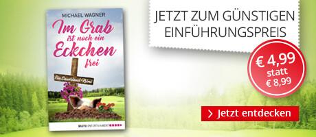 Zum Einführungspreis: Im Grab ist noch ein Eckchen frei von Michael Wagner bei eBook.de