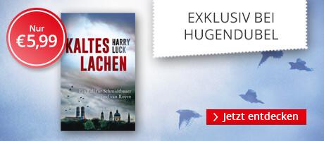 Exklusiv bei Hugendubel: Kaltes Lachen von Harry Luck
