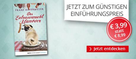 Zum Einführungspreis: Franz Hafermeyer Das Extrawurscht-Manöver bei Hugendubel