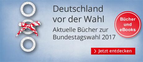 Am 24. September wird gewählt: Aktuelle Bücher zur Bundestagswahl