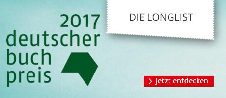 Deutscher Buchpreis 2017 - Die Longlist