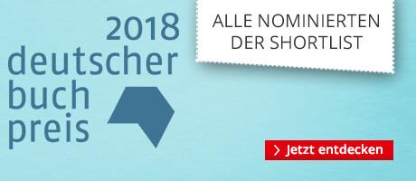 Deutshcer Buchpreis 2ß18 - alle Nominierten der Shortlist