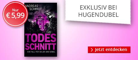 Exklusiv bei HUgendubel.de: Andreas Schmidt, Todesschnitt