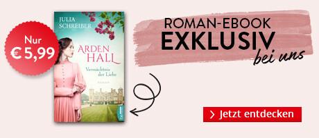 """Exklusiv bei Hugendubel.de: """"Arden Hall - Vermächtnis der Liebe"""" von Julia Schreiber"""