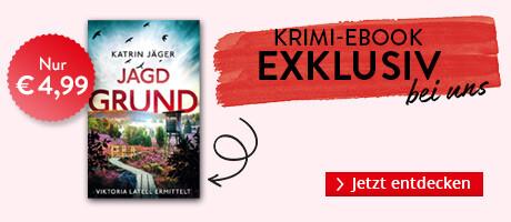 Exklusiv bei Hugendubel: Jagdgrund - Viktoria Latell ermittelt 3 von Katrin Jäger