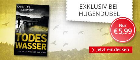 Exklusiv bei Hugendubel.de: Andreas Schmidt, Todeswasser