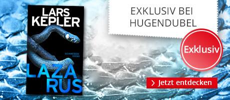 Exklusiv bei Hugendubel: Lazarus von Lars Kepler
