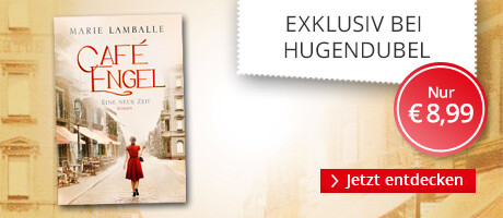 Exklusiv bei Hubgendubel: Café Engel - Eine neue Zeit von Marie Lamballe