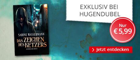 Exklusiv bei Hugendubel.de: Sabien Wassermann, Das Zeichen des Ketzers