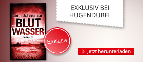 Exjklusiv bei Hugendube.de: Lena Johansson, Blutwasser