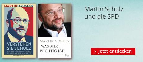 Martin Schulz und die SPD