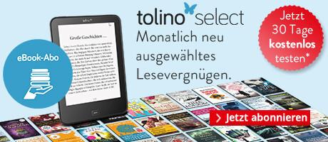 tolino select - das eBook Abo bei Hugendubel entdecken - 30 Tage kostenlos!