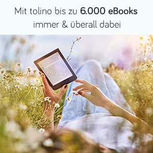 Mit tolino bis zu 6.000 eBooks immer & überall dabei.
