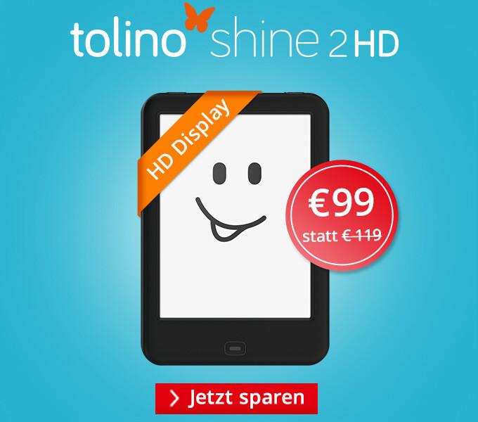 tolino shine 2 HD - jetzt für nur 99 €!