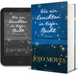 Jojo Moyes, Wie ein Leuchten in tiefer Nacht