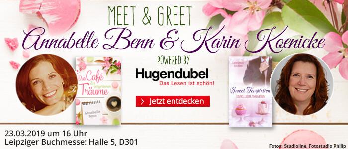 Meet & Greet auf der Leipziger Buchmesse 2019 mit Annabelle Benn & Karin Koenicke - powered by Hugendubel