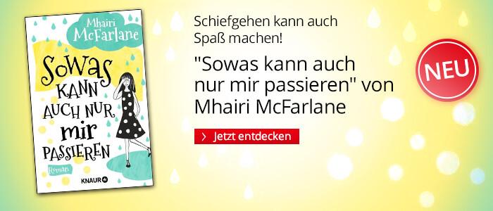 Sowas kann auch nur mir passieren von Mhairi McFarlane bei Hugendubel