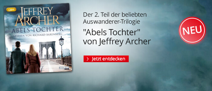 Abels Tochter - der 2. Teil der Kain und Abel-Trilogie von Jeffrey Archer bei Hugendubel