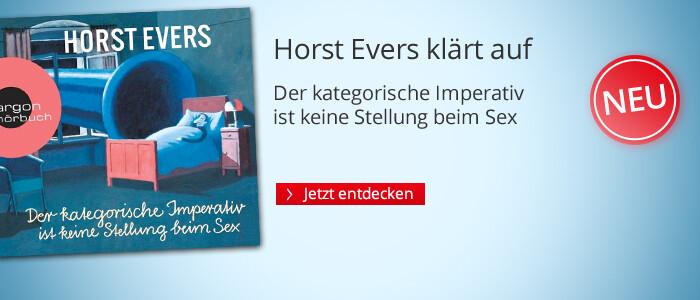 Der kategorische Imperativ ist keine Stellung beim Sex von Horst Evers