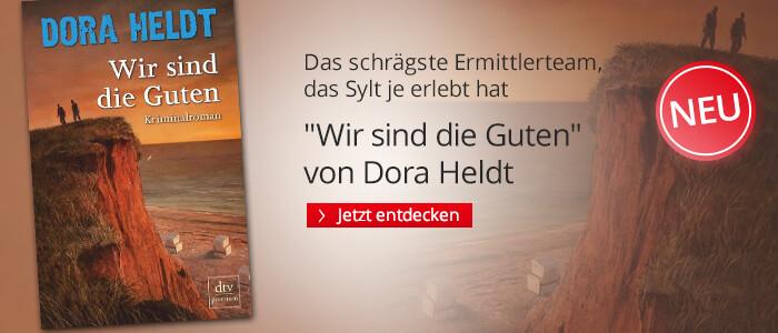 Dora Heldt: Wir sind die Guten