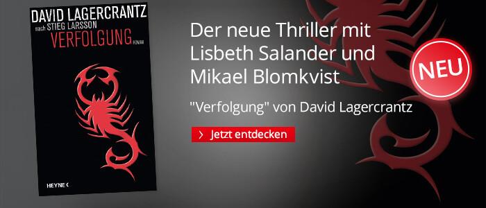 David Lagercrantz: Verfolgung  - Der neue Fall für Lisbeth Salander und Mikael Blomkvist