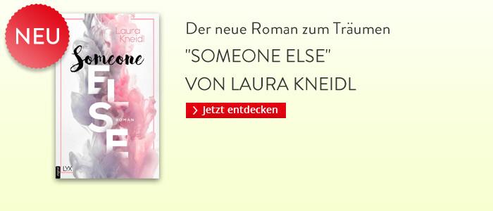 Someone Else von Laura Kneidl bei Hugendubel
