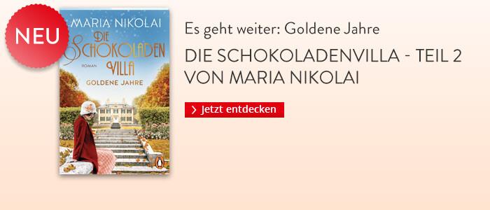 Die Schokoladenvilla - Goldene Jahre von Maria Nikolai bei Hugendubel
