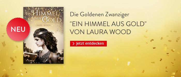Ein Himmel aus Gold von Laura Wood bei Hugendubel