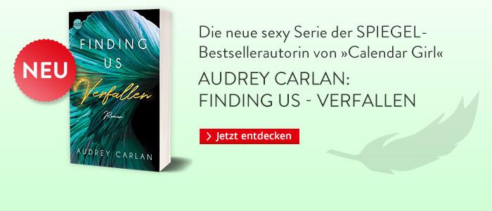 Audrey Carlan: Finding Us - Verfallen