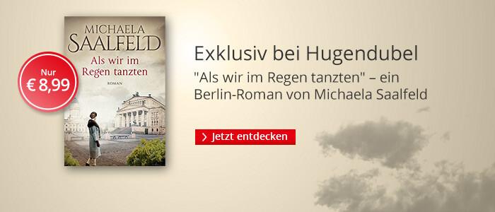 Exklusiv bei Hugendubel.de: Als wir im Regen tanzten von Michaela Saalfeld