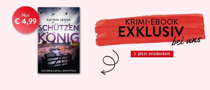 Exklusiv bei Hugendubel: Schützenkönig - Viktoria Latell ermittelt von Katrin Jäger