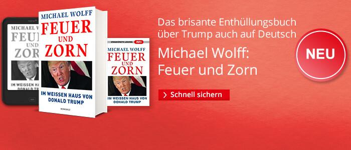 Jetzt neu: Michael Wolff, Feuer und Zorn