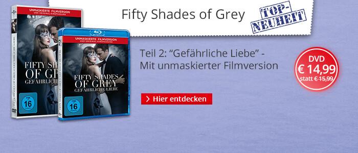Fifty Shades of Grey: Gefährliche Liebe - Der 2. Teil der Weltbestseller-Verfilmung auf DVD & Blu-ray