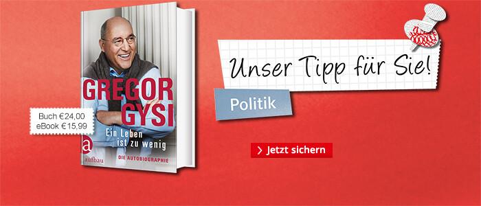 Unser Thementipp Politik: Gregor Gysi
