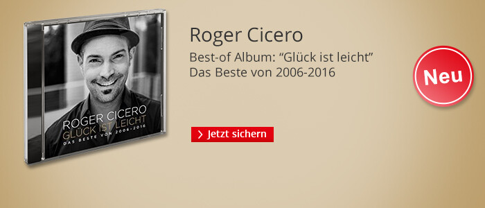 Roger Cicero: Glück ist leicht - Das Beste von 2006 - 2016