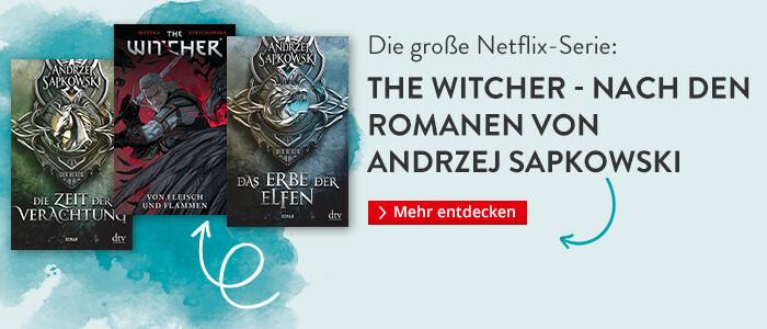 The Witcher - Die erfolgreiche Netflix-Serie nach den Romanen von Andrzej Sapkowski